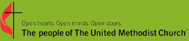 Open hearts. Open minds. Open doors. The people of The United Methodist Church™