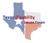 The words Texas Disability Issues Forum are printed in red and blue over the shape of the state of Texas which is shaded like the Texas flag
