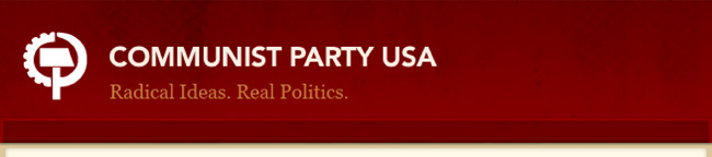 Communist Party USA | Radical Ideas. Real Politics.