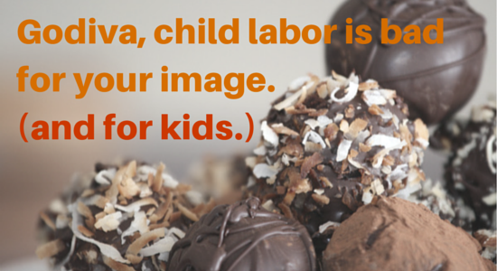 Godiva, child labor is bad for your image. (and for kids.)